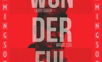 "MUSIC: Larry Gaaga – ""Wonderful"" ft. Wande Coal x Sarkodie"