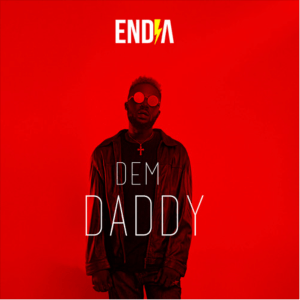 MUSIC: Endia – Dem Daddy
