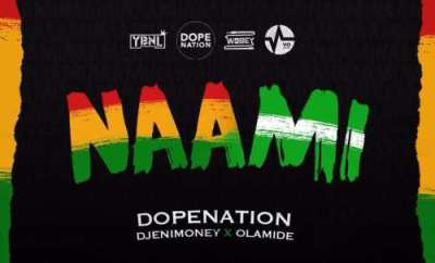 "MUSIC: DopeNation x DJ Enimoney x Olamide – ""Naami"""