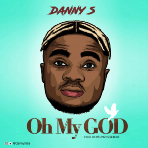 "MUSIC: Danny S – ""Oh My God"""