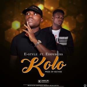MUSIC: E Style ft Eddybliss – Kolo Mp3 Download