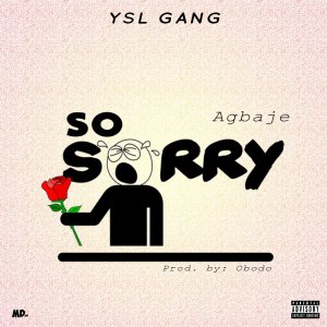 MUSIC: Agbaje - So Sorry (Prod. By Obodo)