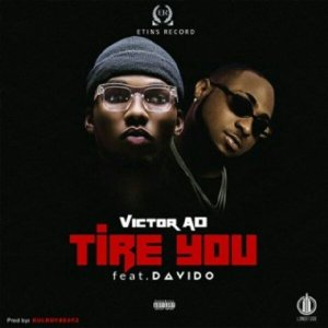 MUSIC: Victor AD Ft. Davido – Tire You