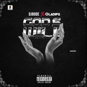DJ Bode Ft. Oladips – God's Will