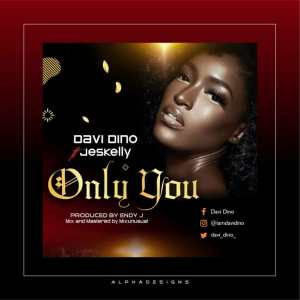 DOWNLOAD: Davi Dino ft Jeskelly - Only You