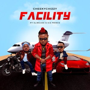 DOWNLOAD: Cheekychizzy ft. Ice Prince, Slimcase – Facility