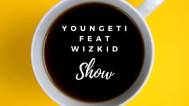 Photo of DOWNLOAD: Youngeti Ft. Wizkid – Show