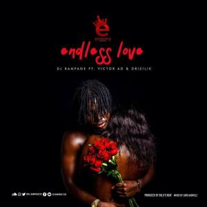 DOWNLOAD: DJ Rampage Ft. Victor AD & Drizilik – Endless Love