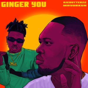 DOWNLOAD MP3: Ajebutter 22 – Ginger You ft. Mayorkun