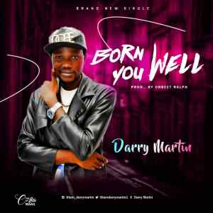 Darry Martin - Born You Well