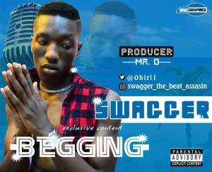 Swagger - Begging (Prod. By Mr O)