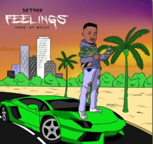 MP3: Dotman – Feelings