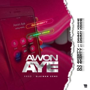 MP3: DJ 4kerty ft. Dammykrane – Awon Aye