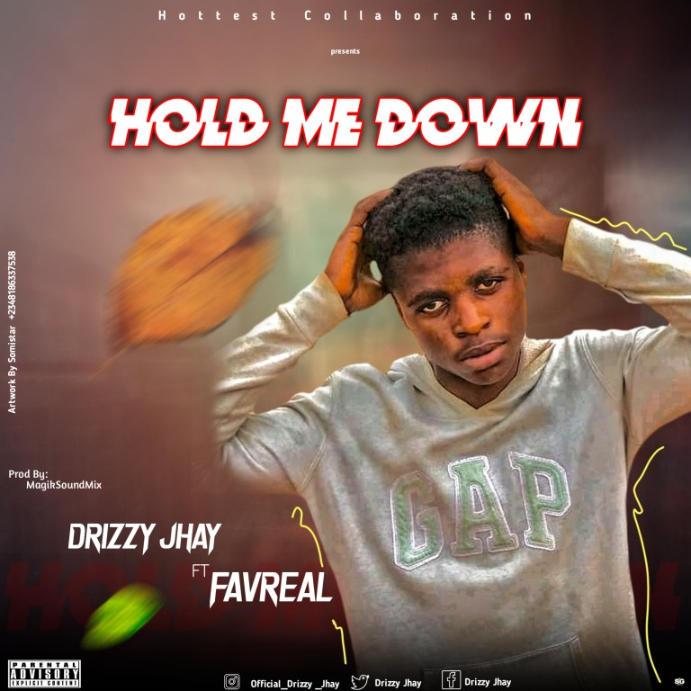 MP3: Drizzy Jhay – Hold me down prod. by magiksoundmix