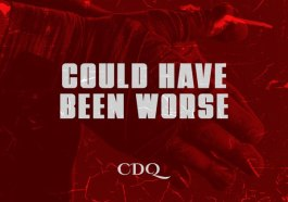 MP3: CDQ – Could Have Been Worse