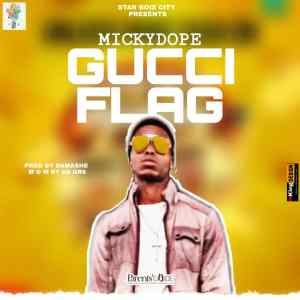 MP3: MickyDope - Gucci Flag/Massacre