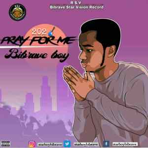 Bibrave Boy – Pray For Me
