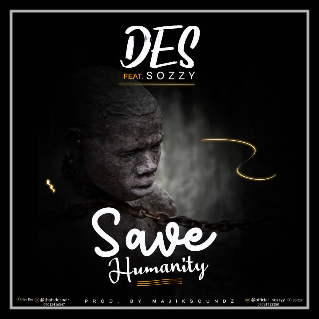 MP3: DES ft Sozzy - Save Humanity