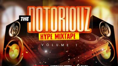 Photo of DJ Eazy ft Hypeman Fetty – The Notoriouz Hype Mixtape (Vol.1)