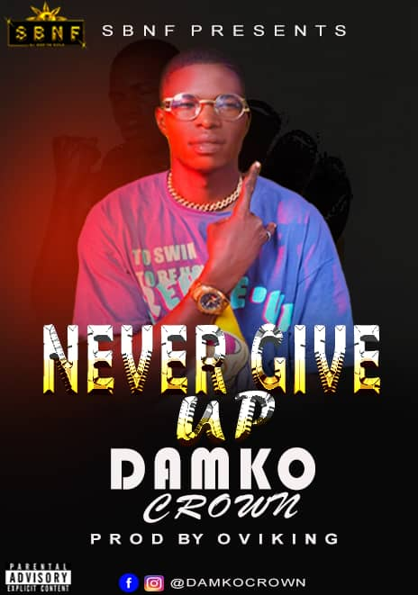 MP3: Damko Crown - Never Give Up