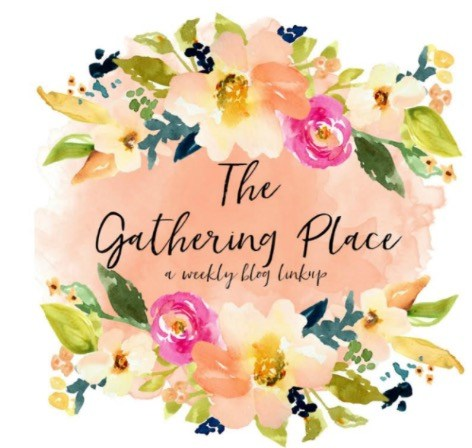 The gathering place weekly link up