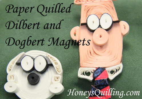 Dilbert Magnets Handmade from Paper Quilling