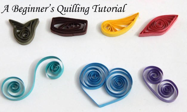 Quilling 101 – How to Start Paper Quilling – A Free Tutorial