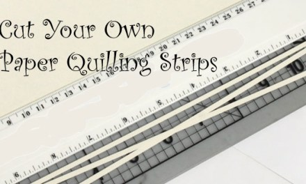 How to Cut Your Own Paper Quilling Strips