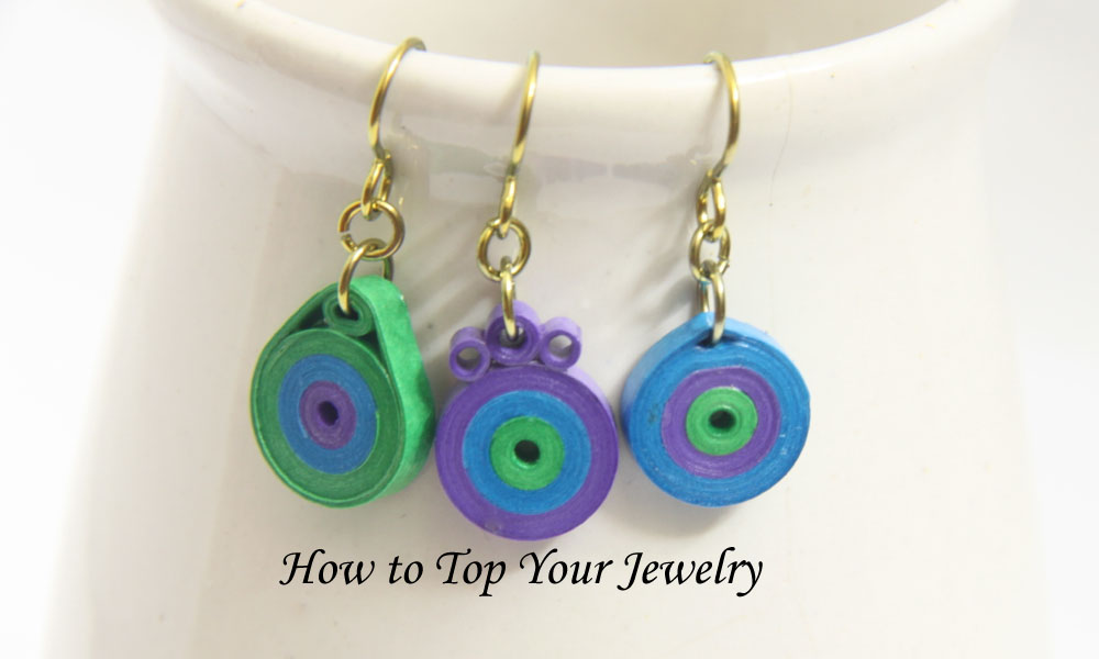 Making Paper Quilled Jewelry – Tip #5 – Creating the Top of Jewelry
