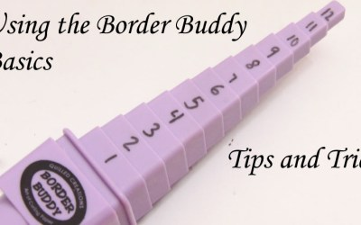 Border Buddy Basics – Tips and Tricks for this New Quilling Tool