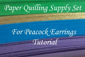 paper quilling supply kit for peacock paper quilled jewelry tutorial - Honey's Quilling
