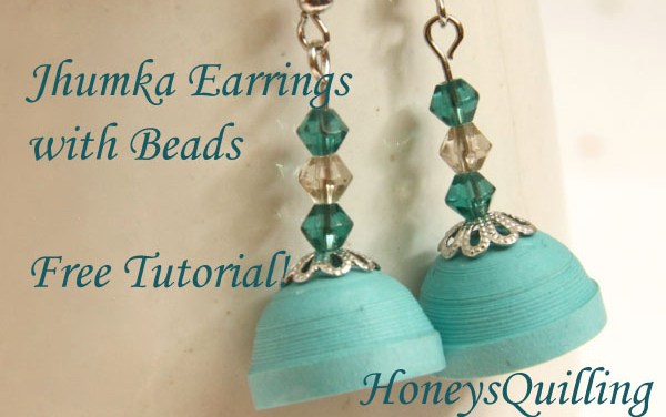 Free Tutorial – Paper Quilled Jhumka Earrings with Beads
