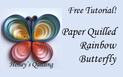 Tutorial – Honey's Rainbow Paper Quilling Butterfly