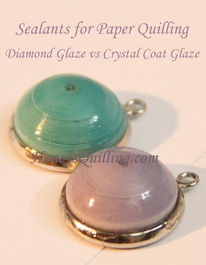 Diamond Glaze vs Crystal Coat Glaze - topcoats for paper quilled jewelry - Honey's Quilling