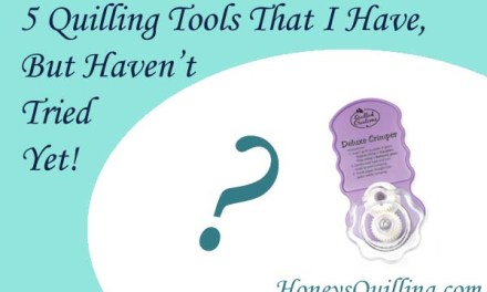 5 Paper Quilling Tools That I Have But Haven't Used Yet