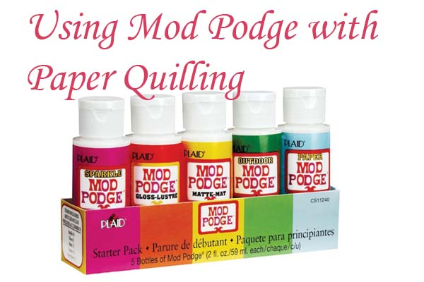 Using Mod Podge as a Sealant and Topcoat for Paper Quilled Jewelry – Part 5 – Summary and Conclusion