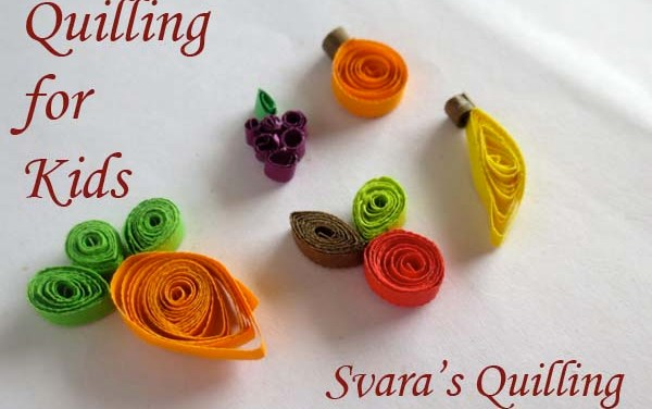 Paper Quilling Fruit Designs – Quilling for Kids – Svara's Quilling