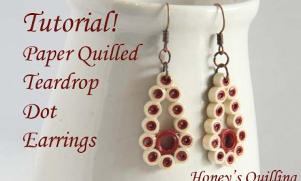 Tutorial – How to Make Paper Quilling Earrings – Teardrop with Dots