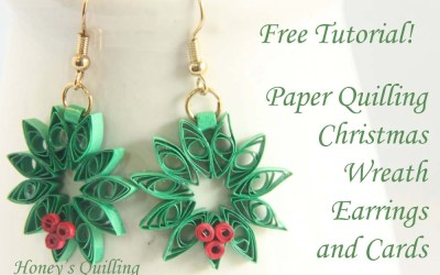Tutorial – Paper Quilling Christmas Wreath Earrings and Cards
