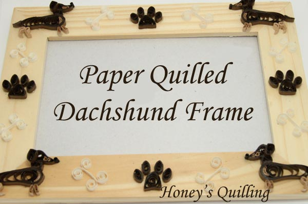 Paper Quilled Dachshund Frame - Free Pattern - Honey\'s Quilling