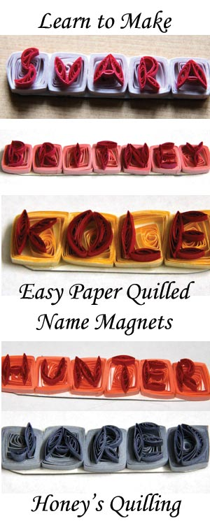 learn how to make easy paper quilled name magnets - Honey's Quilling