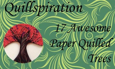 Quillspiration – 17 Awesome Paper Quilled Trees from Various Artists