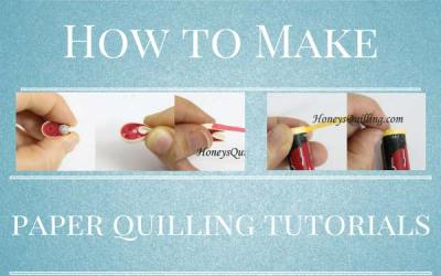 How to Make Paper Quilling Tutorials