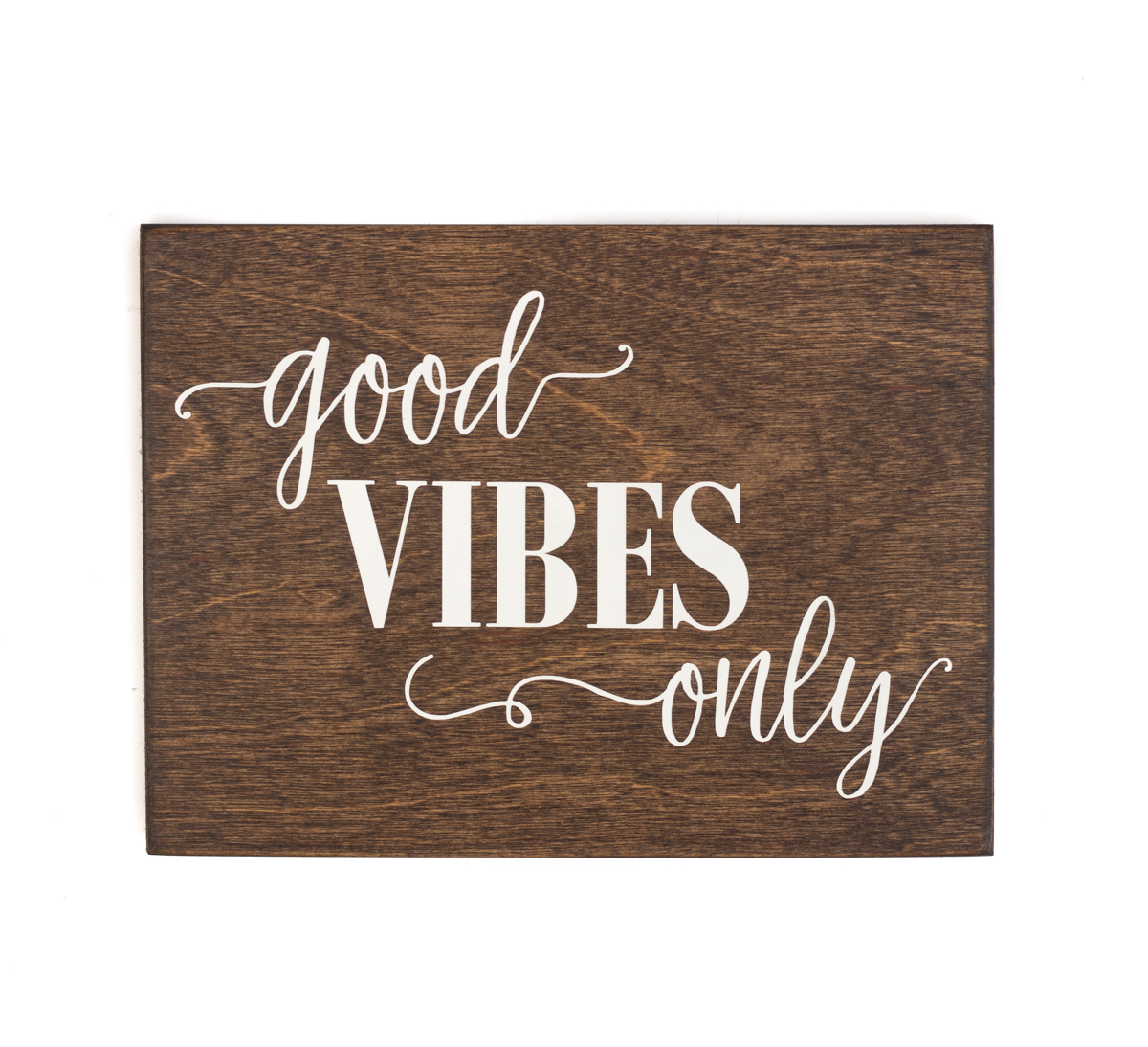 Good Vibes Only Wood Sign
