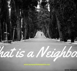 What is a Neighbor? In Christ - Jesus