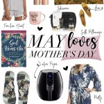 May Loves Mother S Day Gift Ideas Honey We Re Home