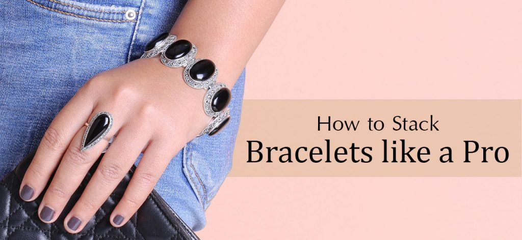 How to Stack Bracelets like a Pro 222