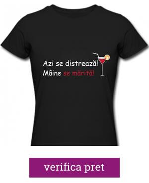 "tricouri burlacite ""Azi ma distrez, maine ma marit"""