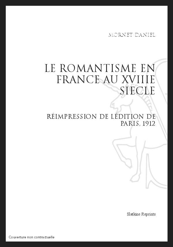 le romantisme en france au xviii siecle mornet daniel