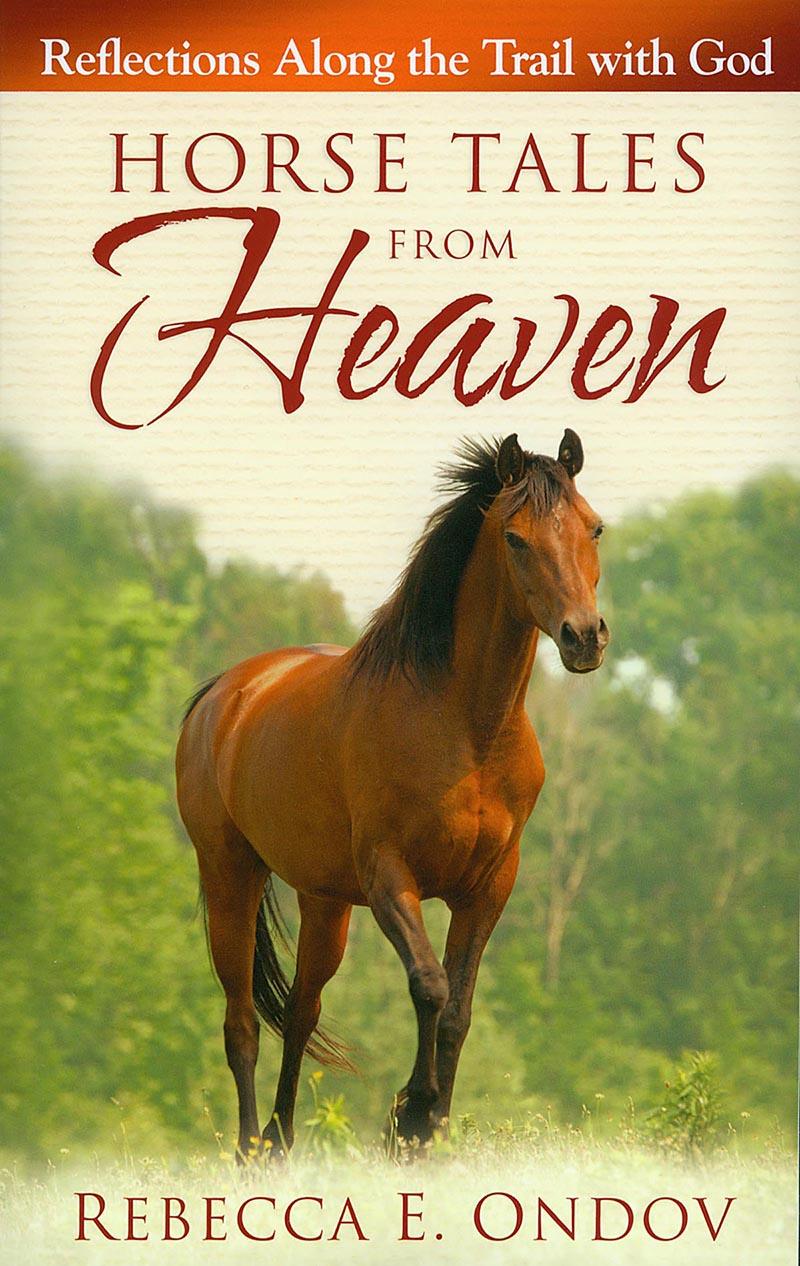 Horse Tales From Heaven By Rebecca Ondov Wwwhoofprintscom